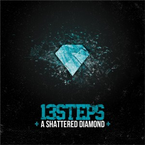 13Steps - A Shattered Diamond