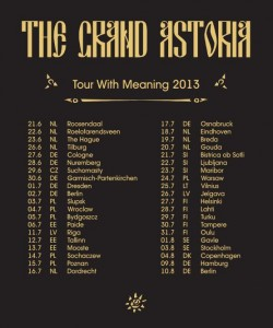 The Grand Astoria - Tour With Meaning 2013
