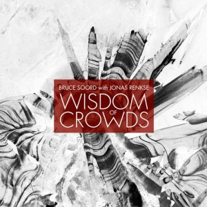 cover bruce soord jonas renkse wisdow of crowds