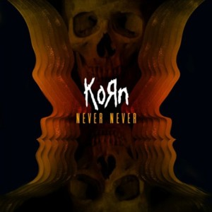 Korn single 'Never Never'