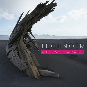 technoir_we fall apart_reg