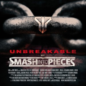Smash Into Pieces - Unbreakable