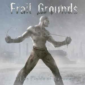 Frail Grounds - The Fields Of Trauma Artwork