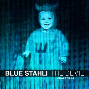 Blue Stahli - The Devil (Chapter 02)