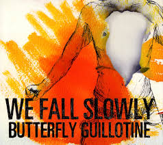 cover we fall slowly butterfly guillotine