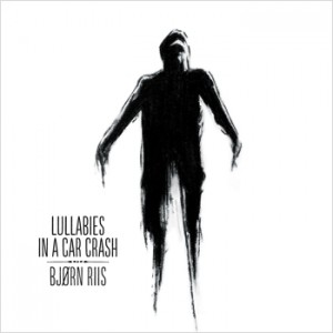 cover Bjorn Riis - lullabies in a car crash