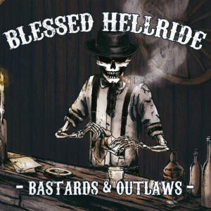 BLESSED HELLRIDE Bastards & Outlaws PRINT