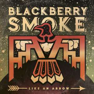 Blackberry Smoke - Like An Arrow cover
