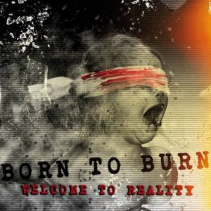 cover-born-to-burn-welcome-to-reality
