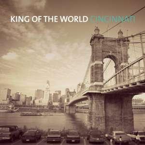 King Of The World - Cincinnati cover