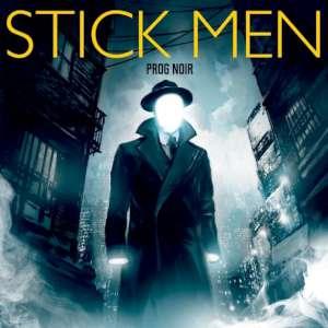 Stick Men - Prog Noir cover