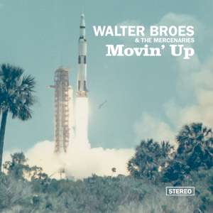 Walter Broes & The Mercenaries - Movin' Up cover