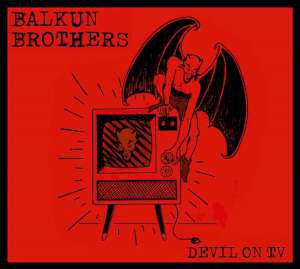 Balkun Brothers - Devil On TV cover