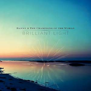 Danny & The Champions Of The World - Brilliant Light cover