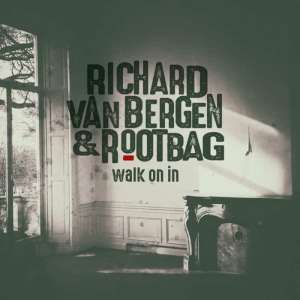 Richard van Bergen & Rootbag - Walk On In cover