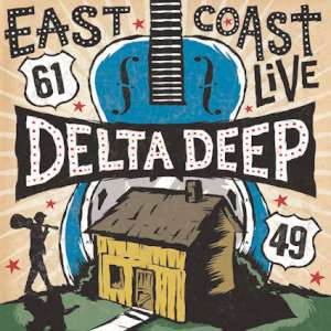 Delta Deep - East Coast Live cover