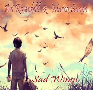 Avi Rosenfeld & Marco Buono - Sad Wings cover
