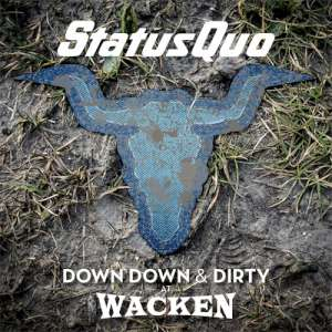 Status Quo - Down Down & Dirty At Wacken cover