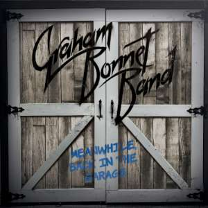 Graham Bonnet Band - Meanwhile, Back In The Garage cover
