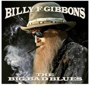 Billy F. Gibbons - The Big Bad Blues cover