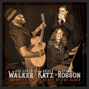 Joe Louis Walker, Bruce Katz & Giles Robson - Journeys To The Heart Of The Blues cover