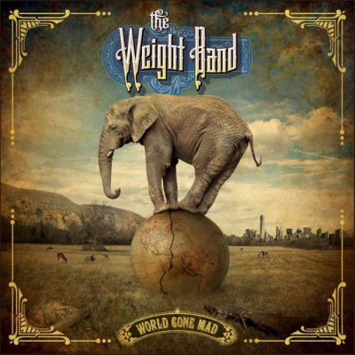 The Weight Band - World Gone Mad cover