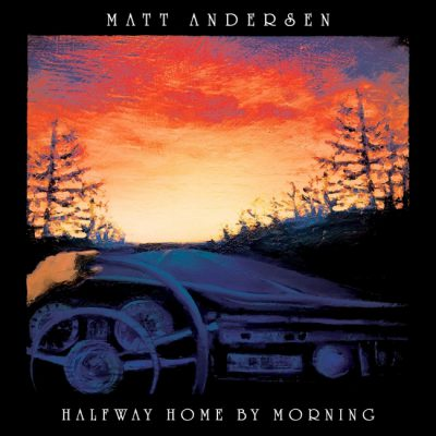 Matt Andersen - Halfway Home By Morning cover