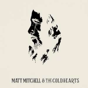 Matt Mitchell & The Coldhearts - Matt Mitchell & The Coldhearts cover