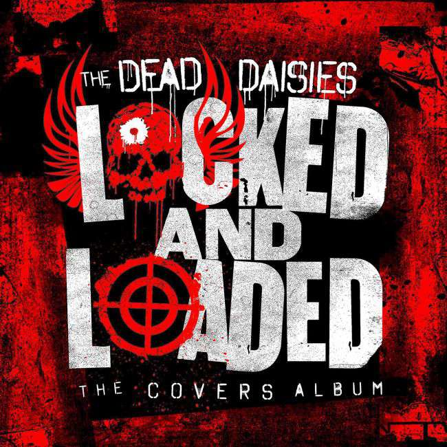The Dead Daisies - Locked And Loaded: The Covers Album cover
