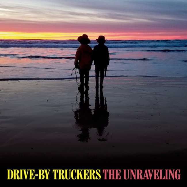 Drive-By Truckers - The Unraveling cover