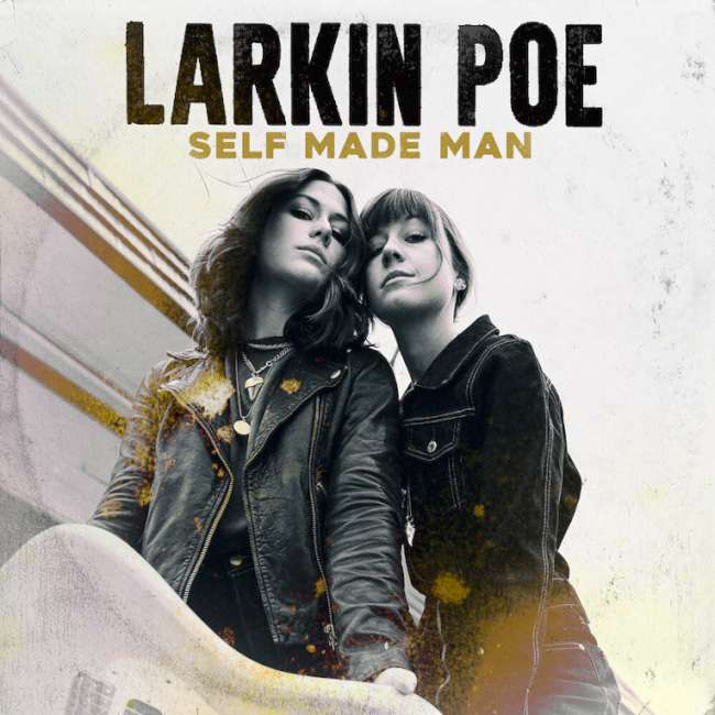 Larkin Poe - Self Made Man cover