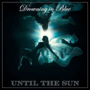 Until The Sun - Drowning In Blue cover