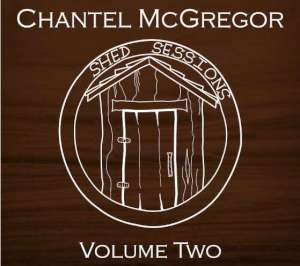 Chantel McGregor - Shed Sessions Volume Two cover